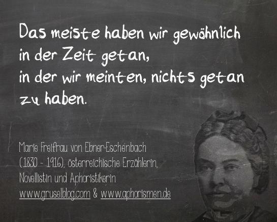 Zitat M. von Ebner-Eschenbach (19./20. Jh)