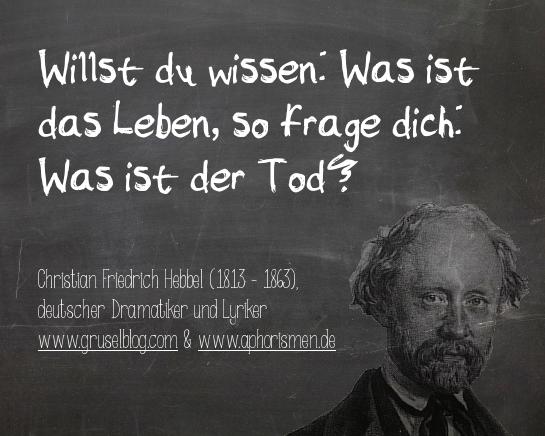 Zitat C. F. Hebbel (19. Jh)