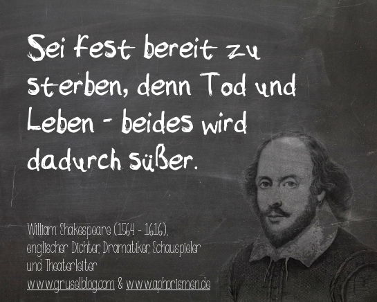 Zitat W. Shakespeare (16./17. Jh)