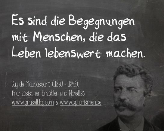 Zitat G. de Maupassant (19. Jh)
