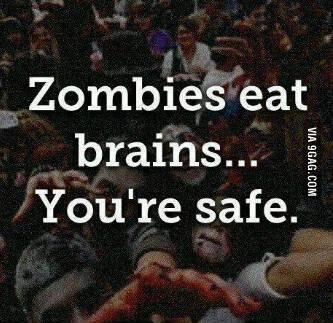 Zombies eat.., (c) http://9gag.com